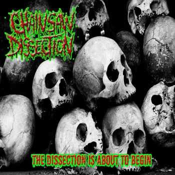Chainsaw Dissection - The Dissection Is About To Begin (EP) (2015)
