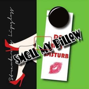Smell My Pillow - Strawberry Lipgloss (2015)