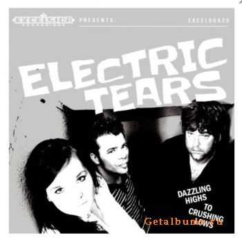 Electric Tears - Dazzling Highs To Crushing Lows (2015)