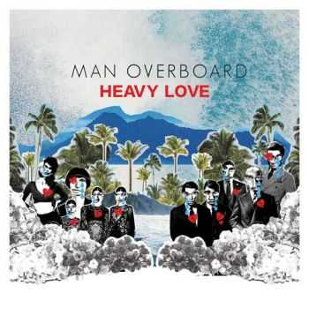 Man Overboard - Heavy Love (2015)