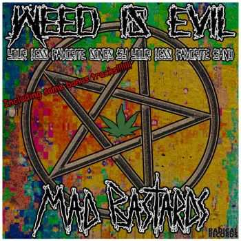 Mad Bastards - WEED IS EVIL best of (2015)