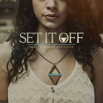 Set It Off - Duality: Stories Unplugged [EP] (2015)