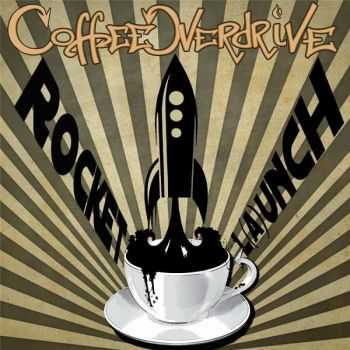 Coffee Overdrive - Rocket L(A)unch (2015)