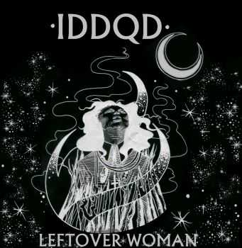 IDDQD - Leftover Woman (2014)
