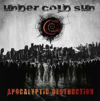 Under Cold Sun - Apocalyptic Destruction (2015)