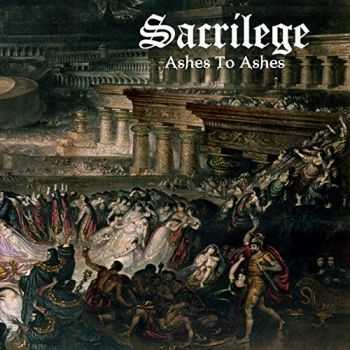 Sacrilege - Ashes To Ashes (2015)