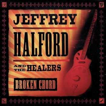 Jeffrey Halford & The Healers - Broken Chord (2007)