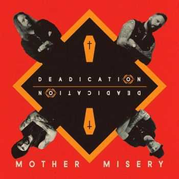 Mother Misery - Deadication (EP) (2015)