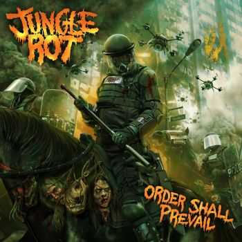 Jungle Rot - Order Shall Prevail (2015)