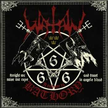 Watain - Tonight We Raise Our Cups And Toast In Angels Blood: A Tribute To Bathory (Live) (2015)