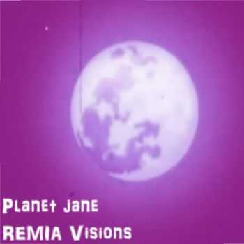 Planet JANE - REMIA Visions (2015)