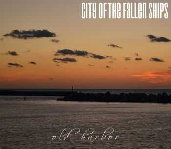 City Of The Fallen Ships - Old Harbor [EP] (2015)