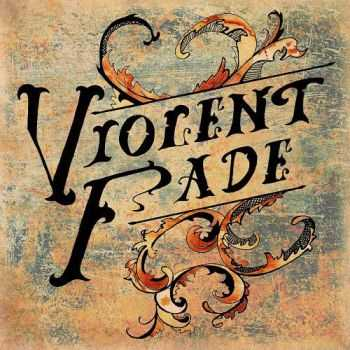 Violent Fade - For All We Left Behind (2015)