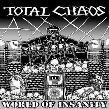 Total Chaos - World Of Insanity (2015)