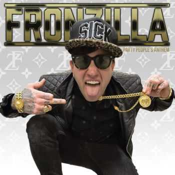 Fronzilla - Party People's Anthem (2015)