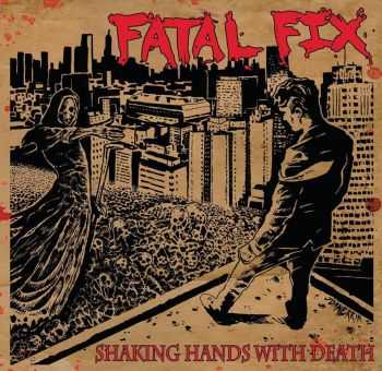 Fatal Fix - Shaking Hands With Death (2015)