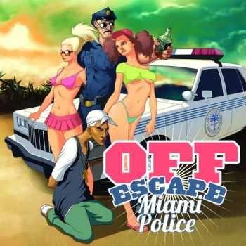 OFF Escape - Miami Police [EP] (2015)