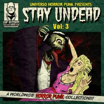 VA - UHP Records - Stay Undead Vol. 3 - A Worldwide Horror Punk Collection (2015)