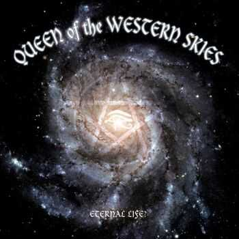 Queen Of The Western Skies - Eternal Life? (2015)