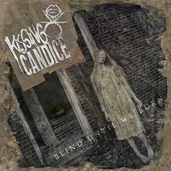 Kissing Candice - Blind Until We Burn (2015)