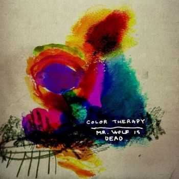 Color Therapy – Mr Wolf Is Dead (2015)