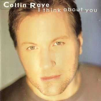 Collin Raye - I Think About You (1995)