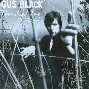 Gus Black - Uncivilized Love [DualDisc] [DVD-Audio] (2003)