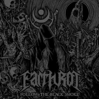 Earth Rot - Follow The Black Smoke (2014)