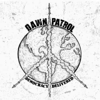 Dawn Patrol - Democracy Delivered (2015)