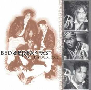 Bed & Breakfast - In Your Face (1996)