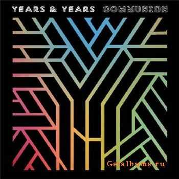 Years & Years - Communion (2015) [Deluxe Edition]