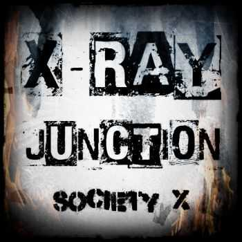 X-Ray Junction - Society X (2013)