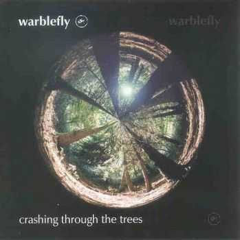Warblefly - Crashing Through The Trees (2004)