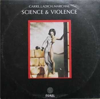 Carre. Ladich. Marchal. - Science & Violence 1979 (Reissue 1997)