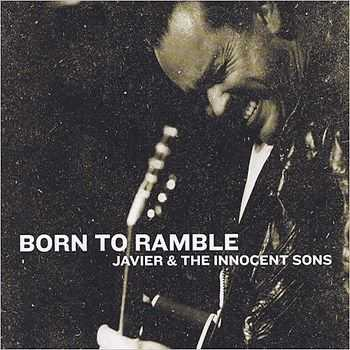 Javier & The Innocent Sons - Born To Ramble (2015)