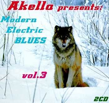 VA - Akella Presents: Modern Electric Blues - Vol.3 (2013)