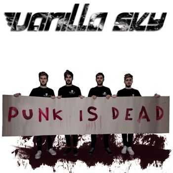 Vanilla Sky - Punk Is Dead (2011)