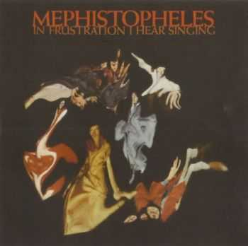 Mephistopheles - In Frustration I Hear Singing (1969) MP3