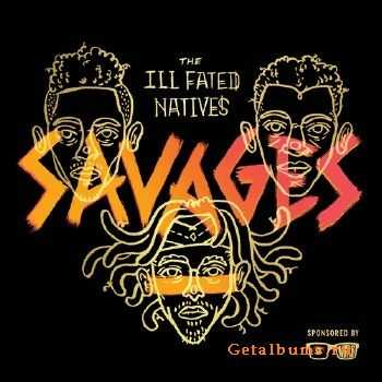 The ill Fated Natives - Savages (2015)