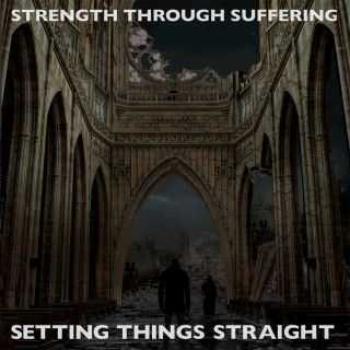 Strength Through Suffering - Setting Things Straight [2015]
