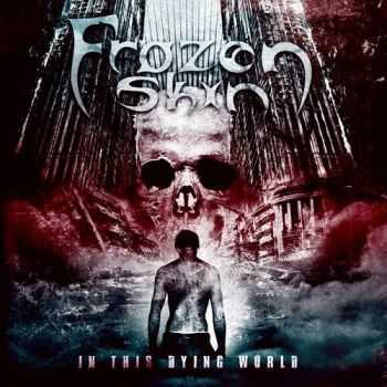 Frozen Skin - In This Dying World (2015)