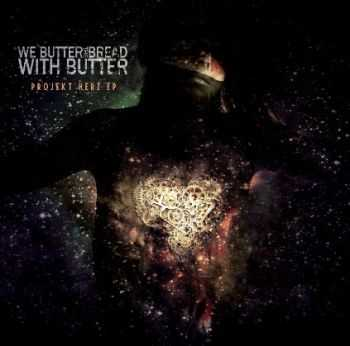 We Butter The Bread With Butter - Projekt Herz (EP) (2012)