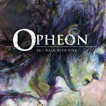 Opheon - As I Walk With Fire (2015)