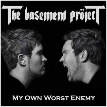The Basement Pröject - My Own Worst Enemy (2015)
