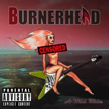 Burnerhead - A Wild Ride (2015)