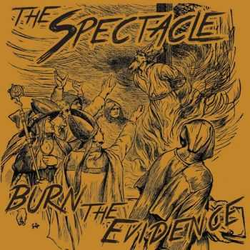 The Spectacle - Burn The Evidence (2015)
