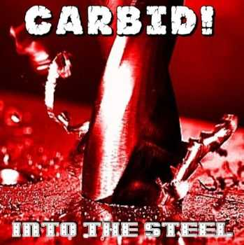 Carbid! - Into The Steel (2015)