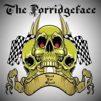 The Porridgeface - Bleed For Speed (2015)