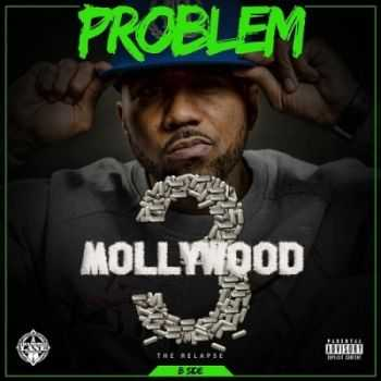 Problem - Mollywood 3 The Relapse (Side B) (2015)
