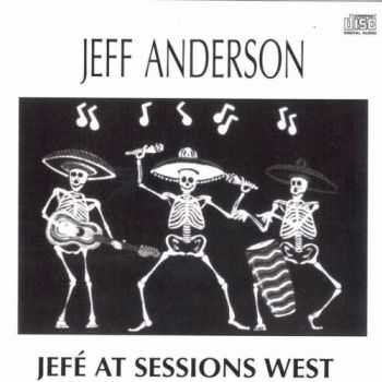 Jeff Anderson - Jefe At Sessions West (2015)
